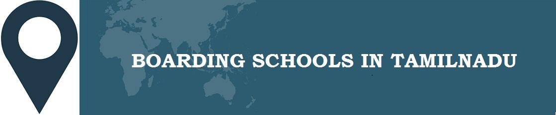 Boarding Schools in Tamil Nadu