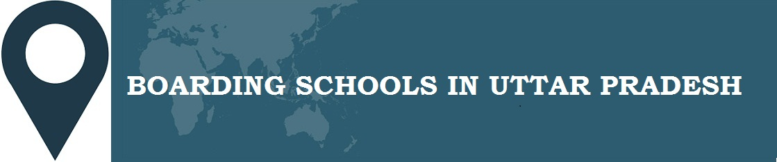 Boarding Schools in Uttar Pradesh