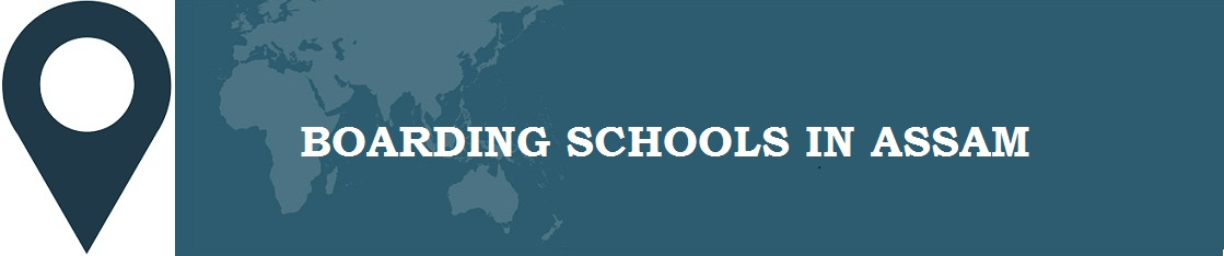 Boarding Schools in Assam